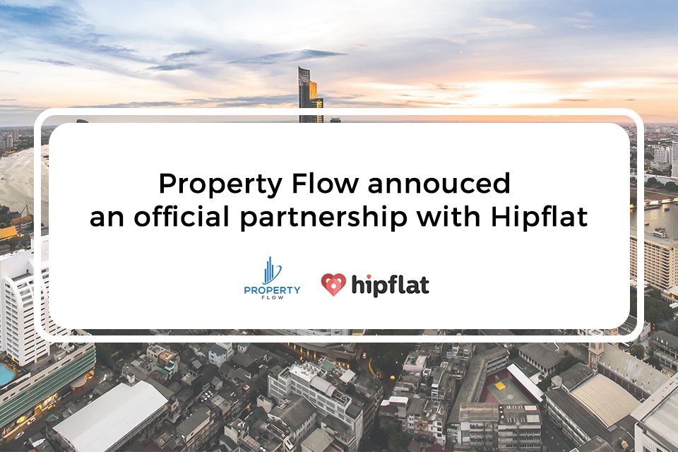 Property Flow and Hipflat are collaborating in modernize the real estate workflow in Thailand through technology and innovations