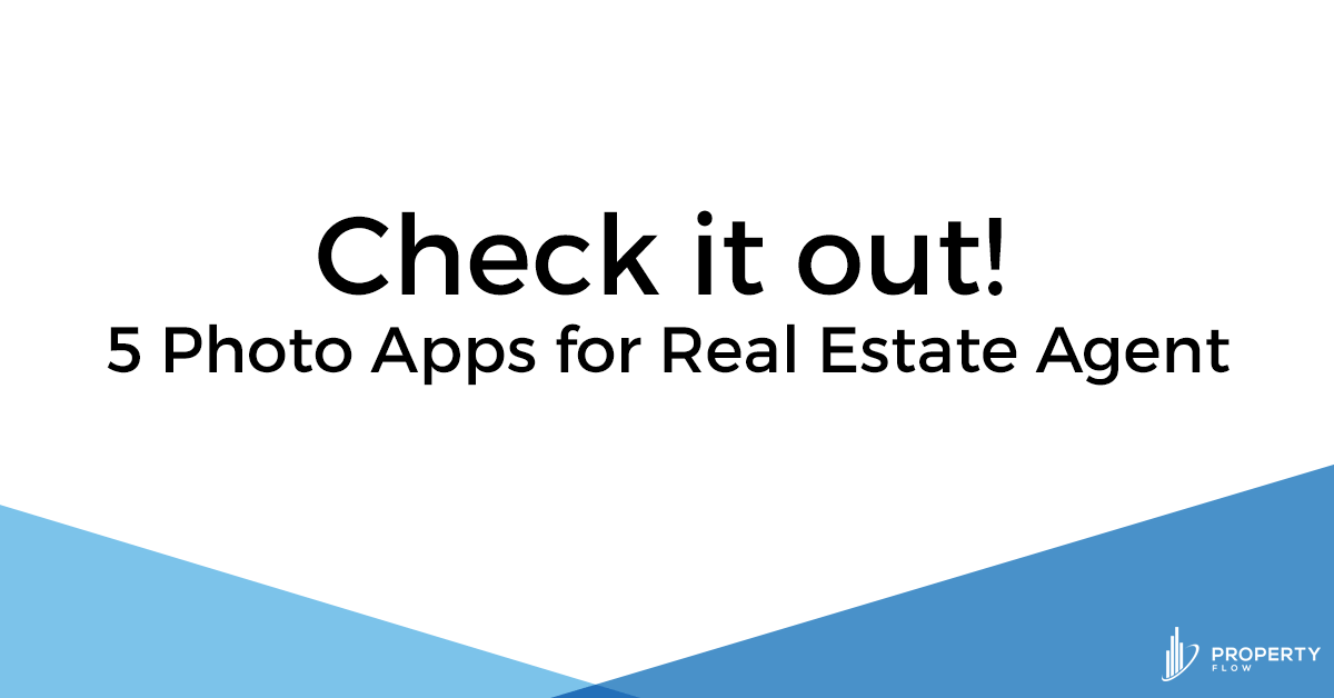 Check it out! 5 Photo Apps for Real Estate Agent