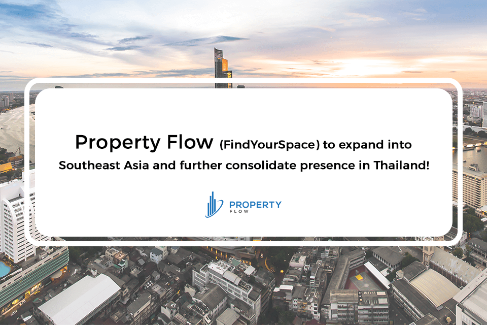 Property Flow (FindYourSpace) to expand into Southeast Asia  and further consolidate presence in Thailand!
